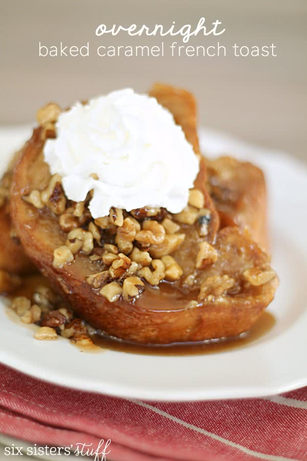 Overnight Baked Caramel French Toast from SixSistersStuff.com