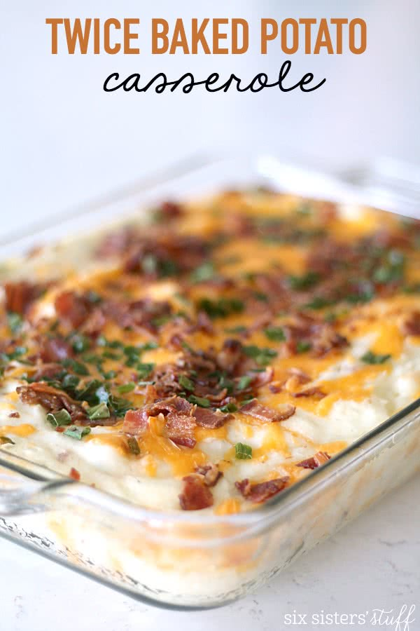 Twice Baked Potato Casserole from SixSistersStuff.com