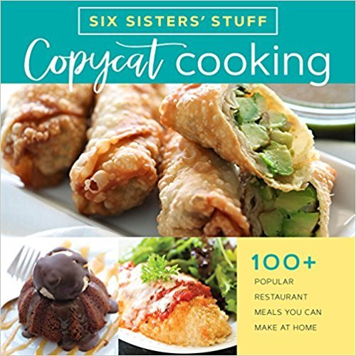 Six Sisters' Stuff Copycat Cooking cookbook.