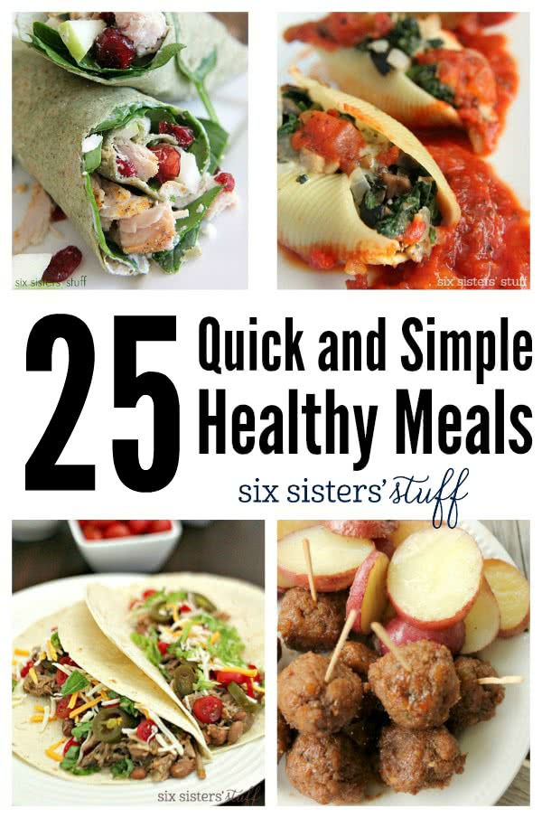 25 Quick And Simple Healthy Meals Six Sisters Stuff