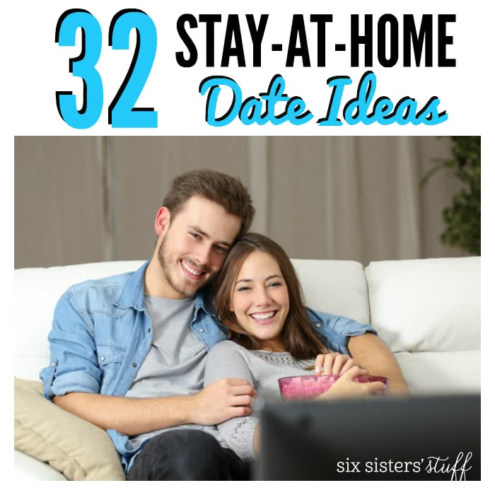 32 Stay-at-home Date Ideas SixSistersStuff