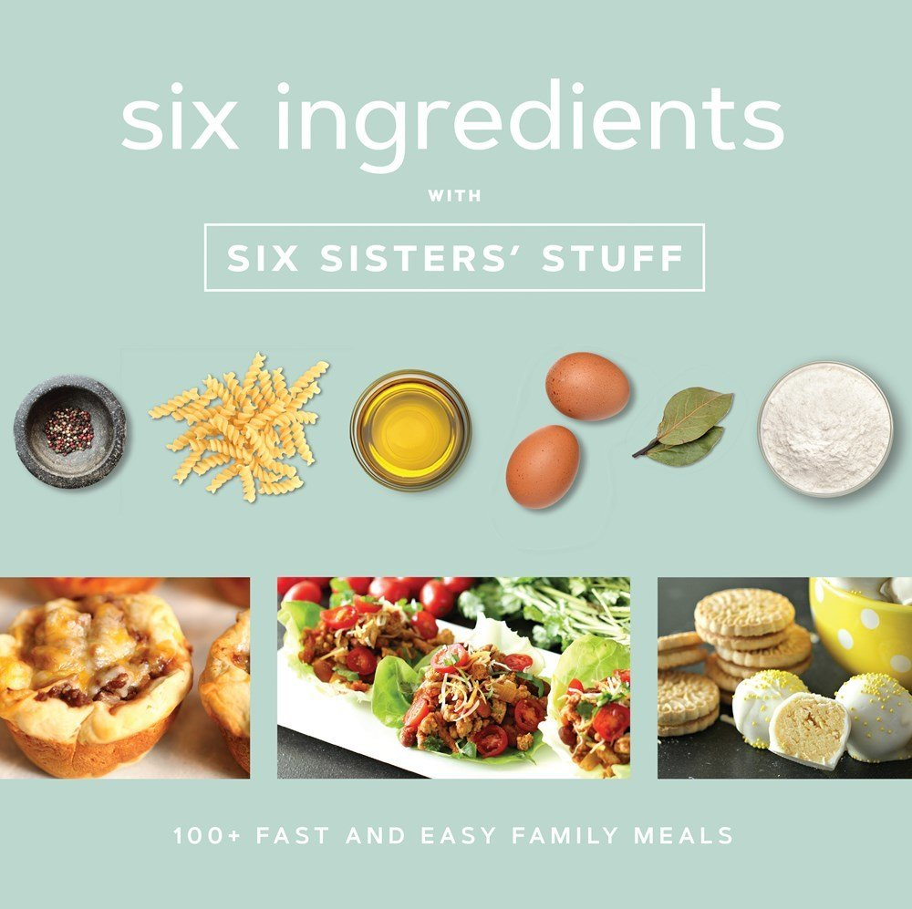 Six Ingredients Cookbook by six sisters stuff