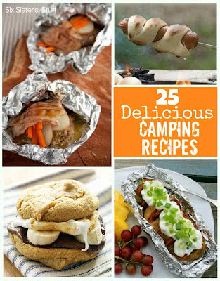 25 Delicious Camping Recipes Six Sisters Stuff Six Sisters Stuff