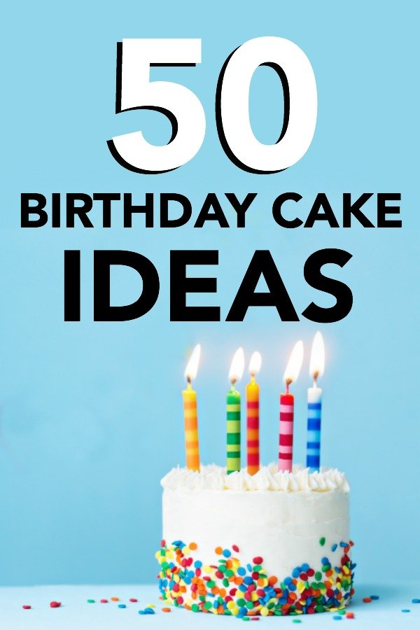 50 Easy Birthday Cake Ideas Six Sisters Stuff