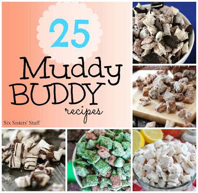25 Muddy Buddy Recipes