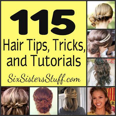 115 Hair Tips, Tricks, and Tutorials