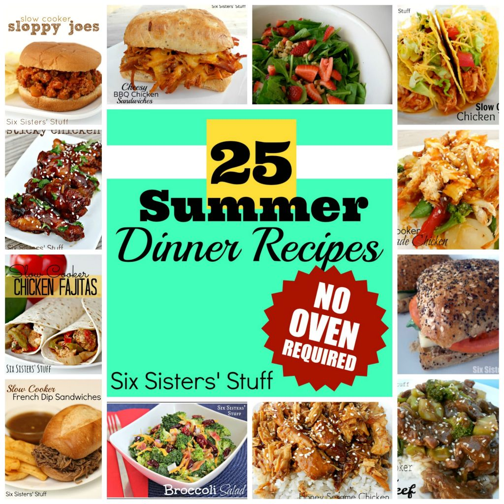 25 Summer Dinner Recipes- No Oven Required! | Six Sisters\u0027 Stuff