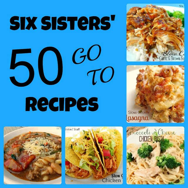 Six Sisters' 50 Go To Recipes