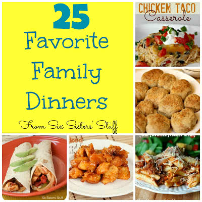 25 Favorite Family Dinners From Six Sisters' Stuff