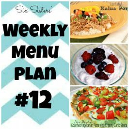 Six Sisters' Weekly Menu Plan #12