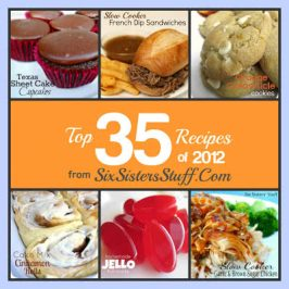The Top 35 Recipes of 2012 from Six Sisters' Stuff