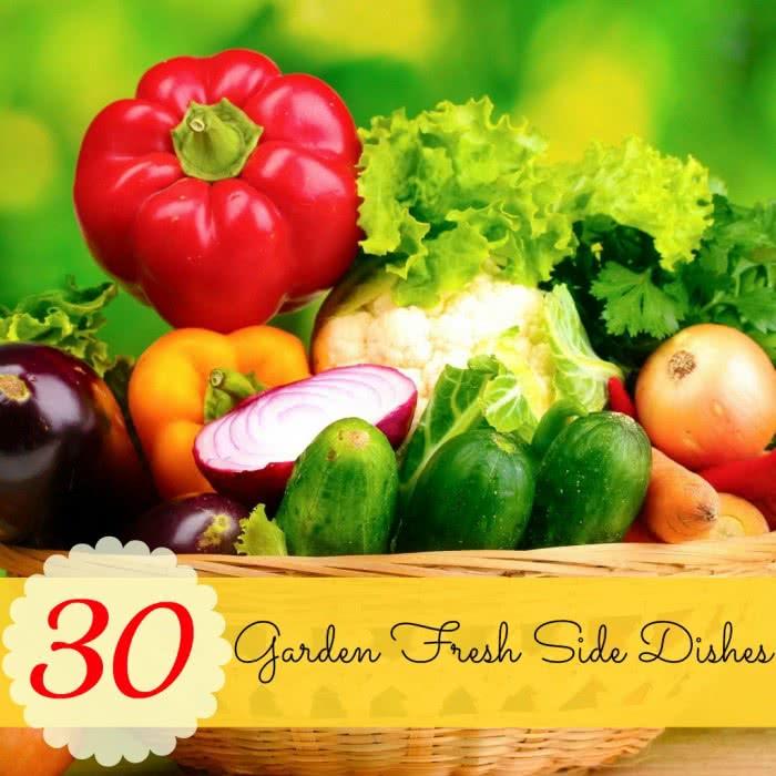 30 Garden Fresh Side Dishes