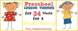Preschool Lesson Themes for 34 Weeks for a Small Group