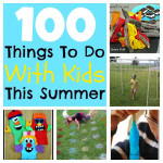 100+Things+To+Do+with+your+kids+this+summer[1]