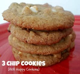 3 Chip Cookies (aka Happy Cookies)