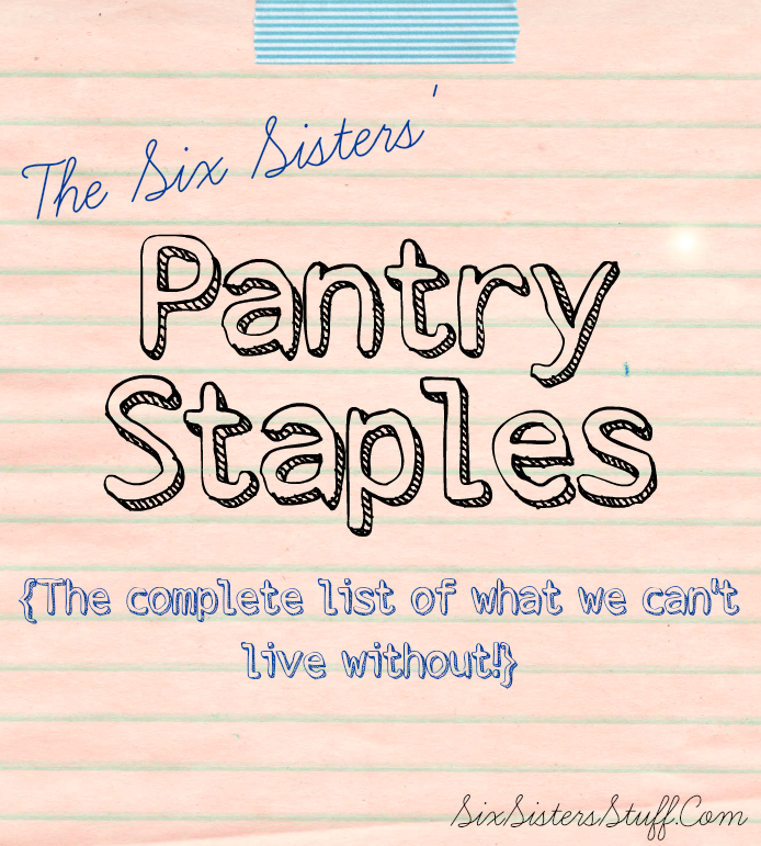 The Six Sisters' Pantry Staples List