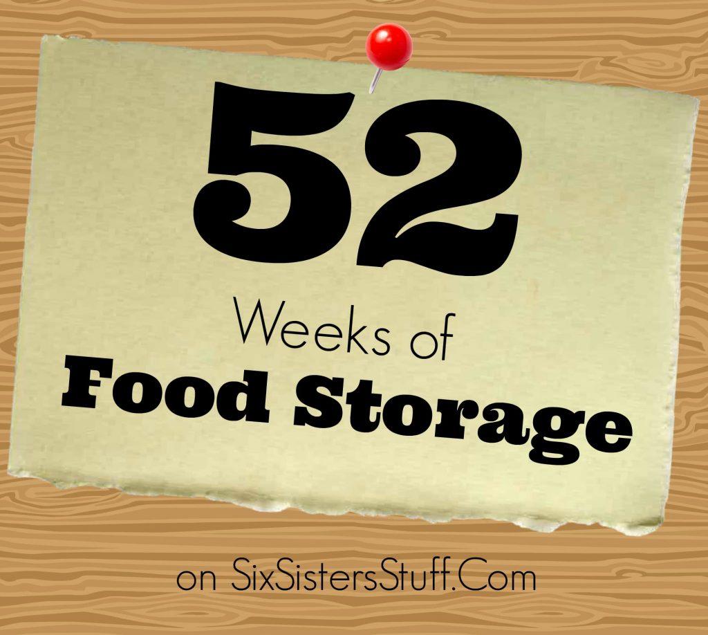 52 Weeks of Food Storage. October 25 ...  sc 1 st  Six Sisters Stuff & 52 Weeks of Food Storage | Six Sistersu0027 Stuff