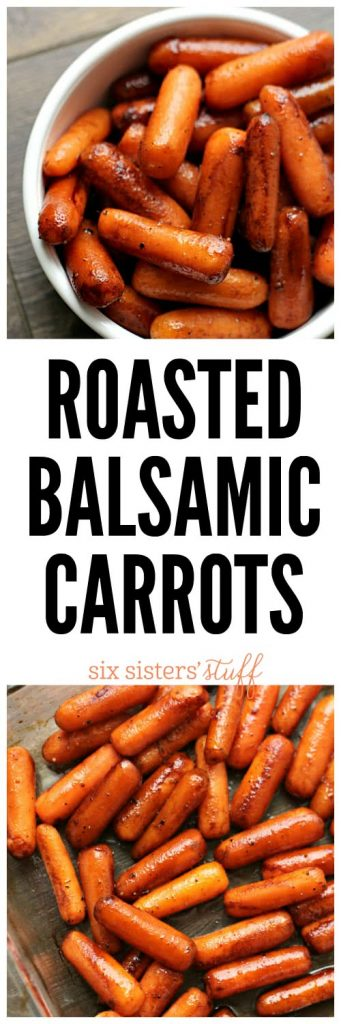 Roasted Balsamic Carrots - SixSistersStuff