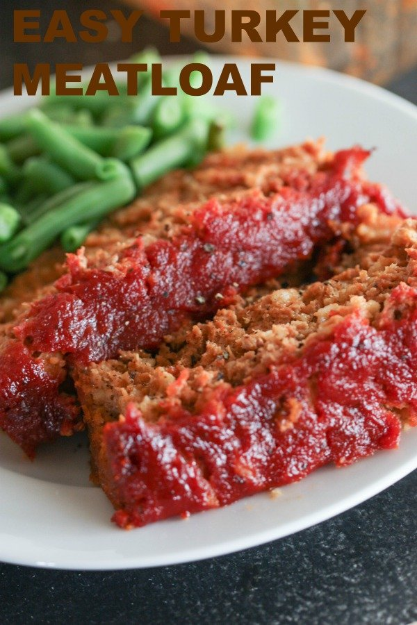 Easy Turkey Meatloaf on plate served with green beans