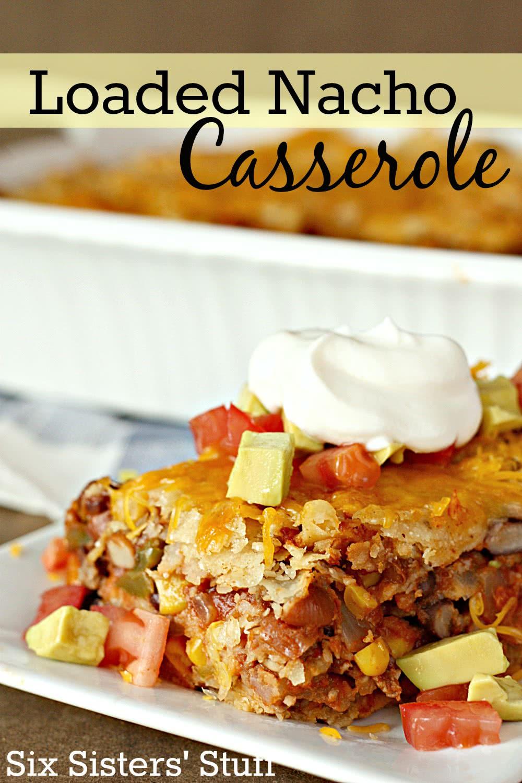Loaded Nacho Casserole Recipe