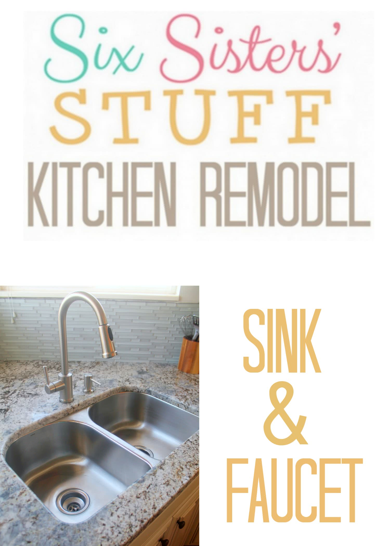Six Sisters' Stuff Kitchen Remodel: Sink and Faucet