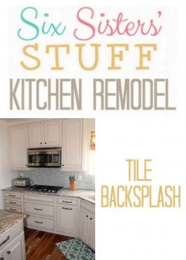Six Sisters' Stuff Kitchen Remodel: Backsplash