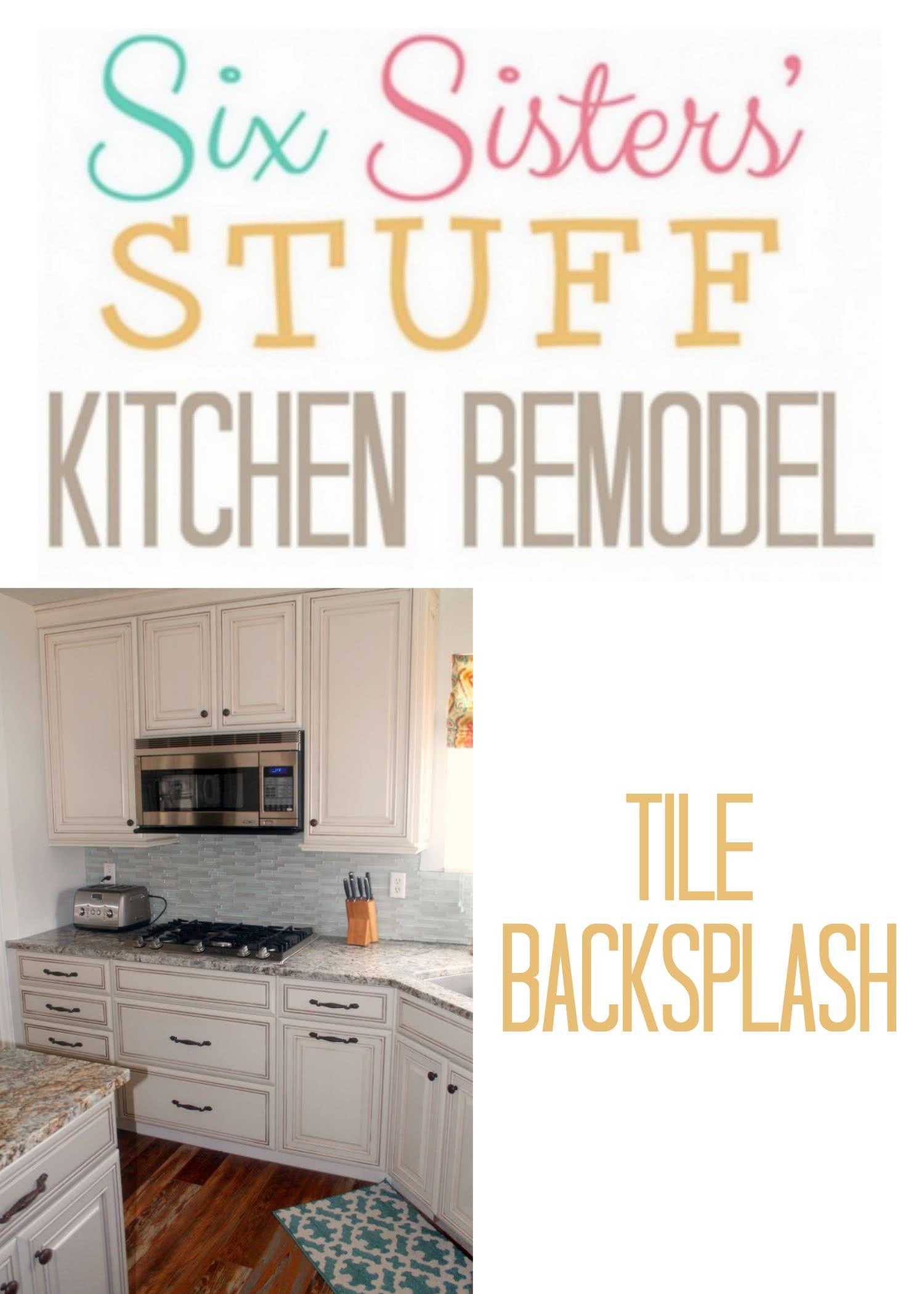 Six Sisters' Stuff Kitchen Remodel: Backsplash