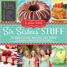 "Our New Cookbook ""A Year With Six Sisters' Stuff"" is HERE!"