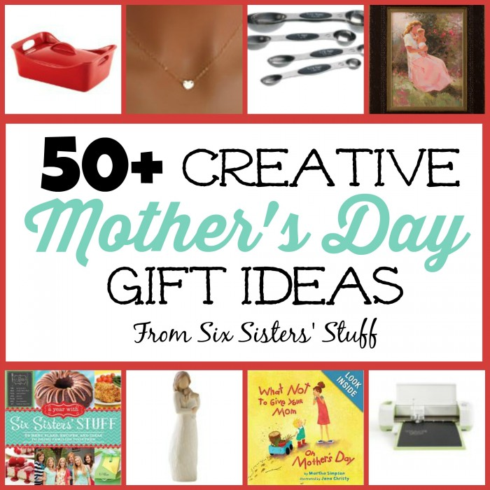 50+ Creative Mother's Day Gift Ideas
