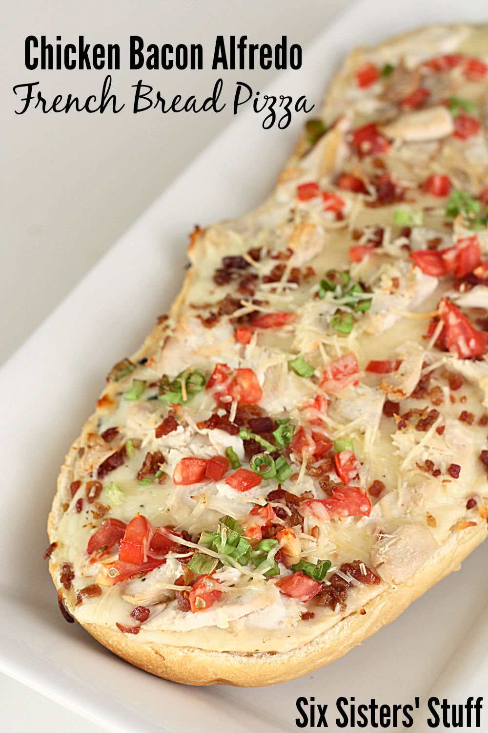 Chicken Bacon Alfredo French Bread Pizza Recipe Six Sisters Stuff