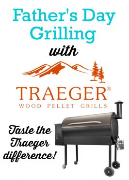 Father's Day Grilling with Traeger Wood Pellet Grills