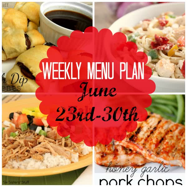Weekly Menu Plan June 23rd – 30th