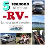 5 reasons to rent an RV for your next vacation SixSistersStuff