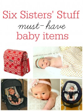 Six Sisters' Stuff Must-Have Baby Items!