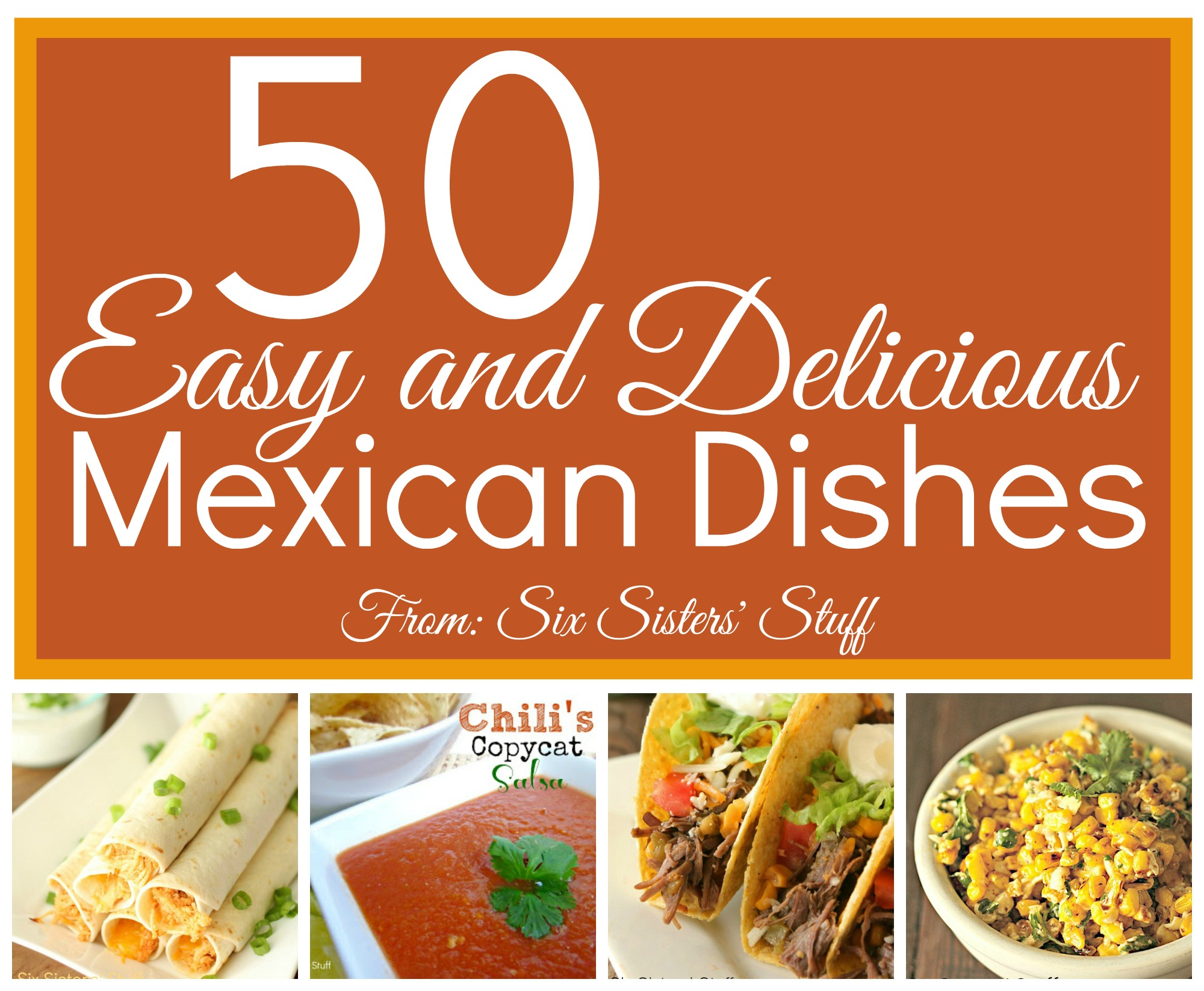 50 Easy and Delicious Mexican Dishes