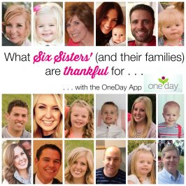 The Six Sisters' are thankful for . . . (with OneDay App)