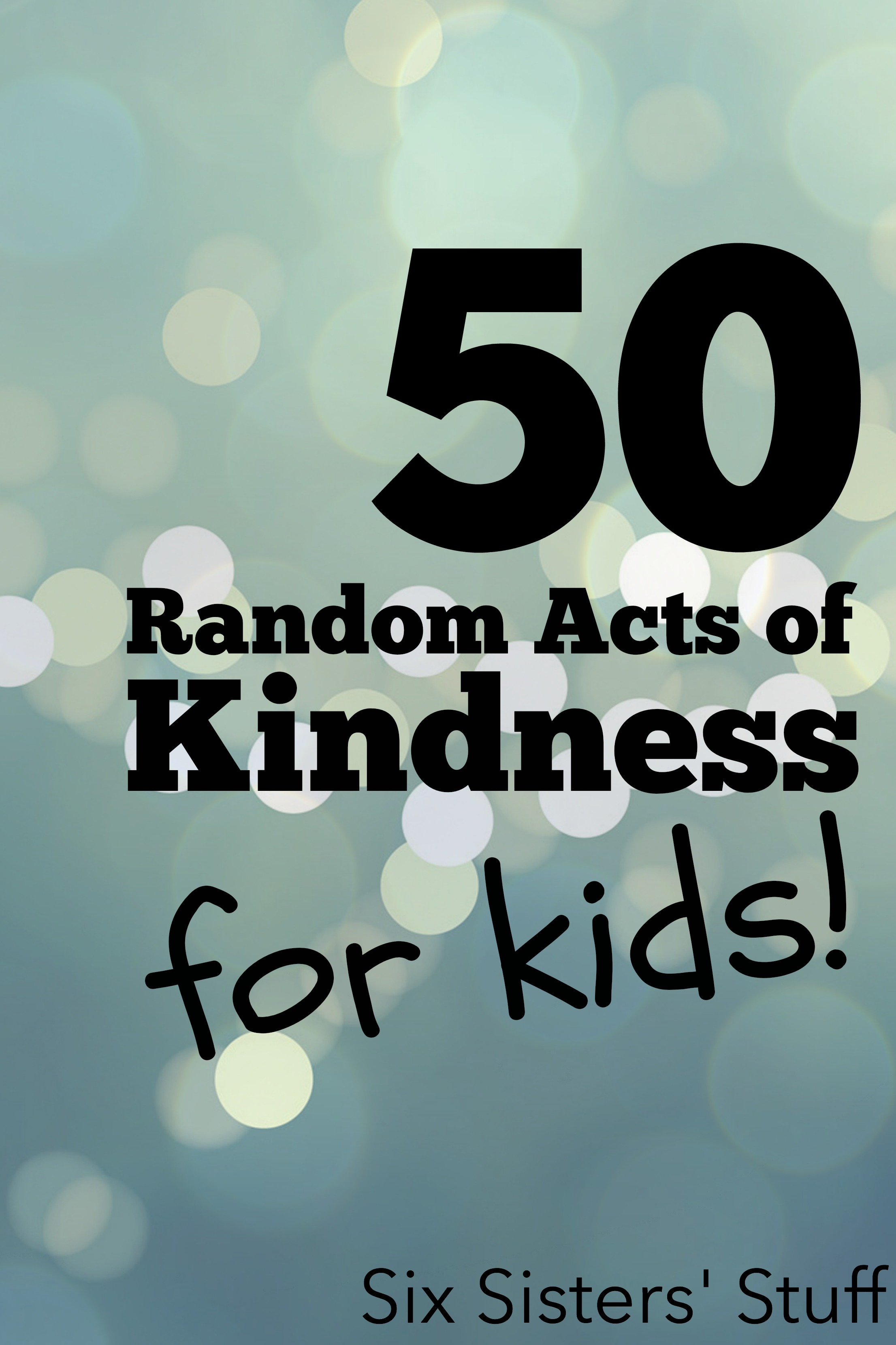 50 Random Acts of Kindness for Kids on SixSistersStuff
