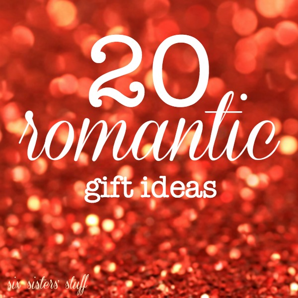 20 romantic gift ideas for valentine's day | six sisters' stuff, Ideas