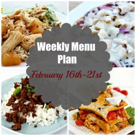 Weekly Menu Plan February 16th-21st