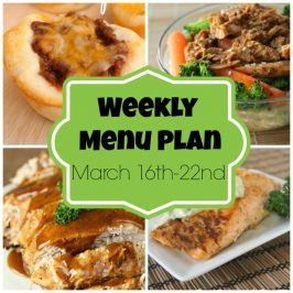 Weekly Menu Plan March 16th-22nd