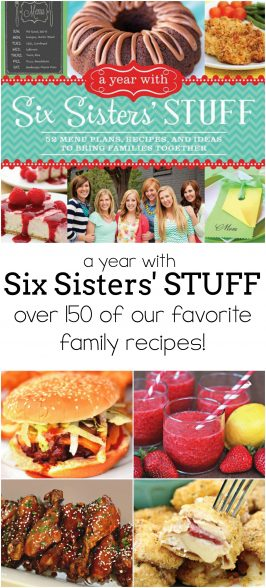 A Year with Six Sisters' Stuff: 52 Menu Plans, Recipes and Ideas to Bring Families Together