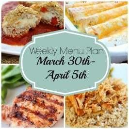 Weekly Menu Plan March 30th- April 5th