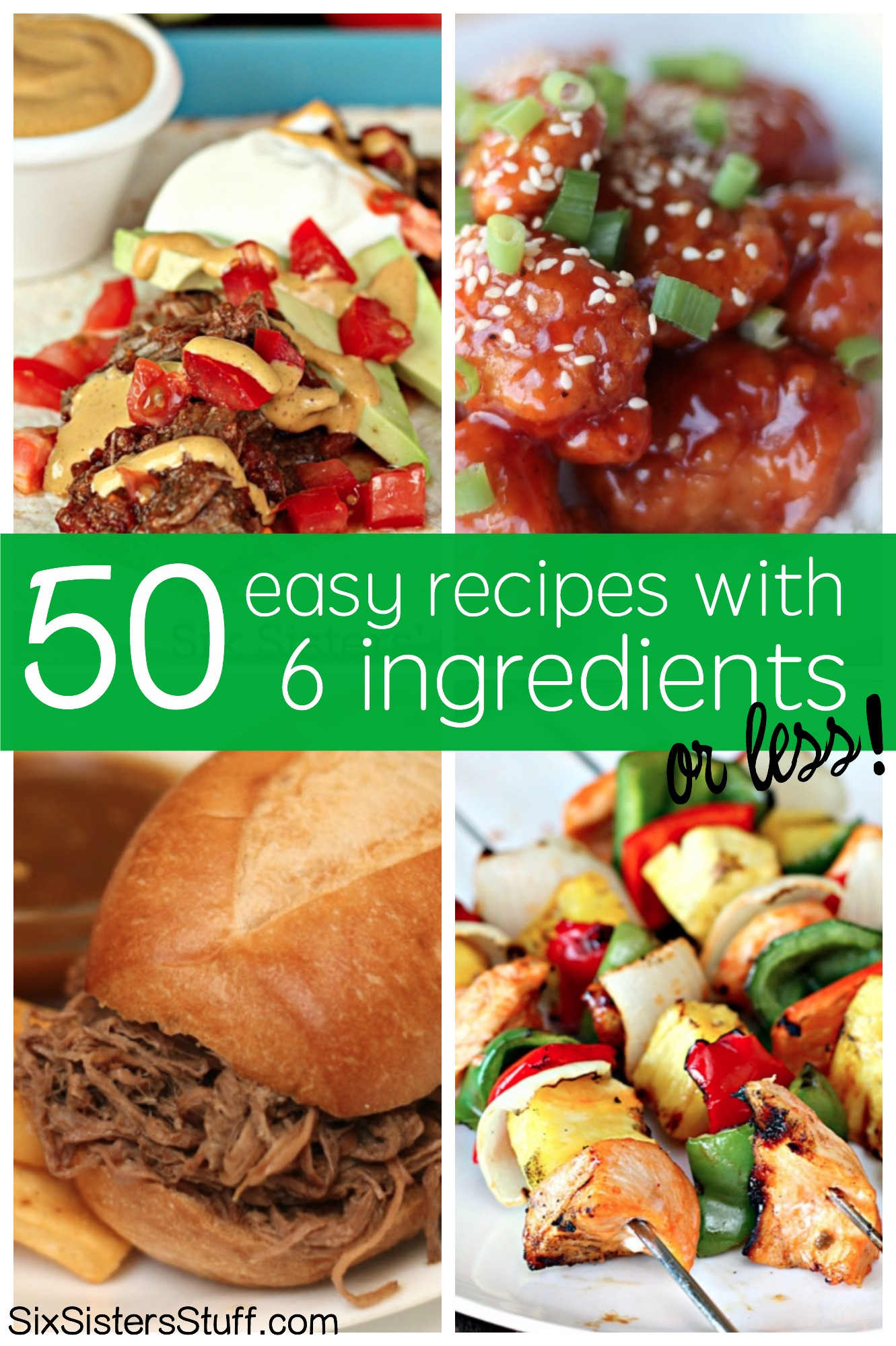 50 Easy Recipes with less than 6 ingredients on SixSistersStuff.com