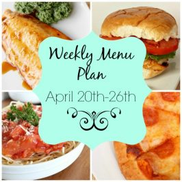 Weekly Menu Plan April 20th-26th