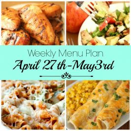 Weekly Menu Plan April 27th- May 3th