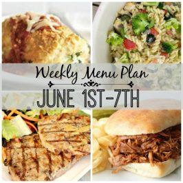 Weekly Menu Plan June 1st-7th