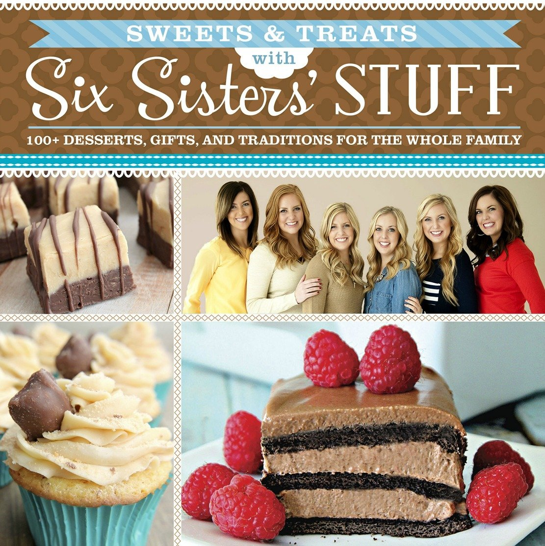 Pre-Order our New Cookbook Sweets and Treats with Six Sisters' Stuff