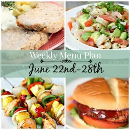 Weekly Menu Plan June 22nd-28th