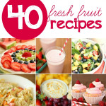 40 Fresh Fruit Recipes