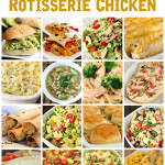 25 Recipe Ideas for Rotisserie Chicken on SixSistersStuff.com